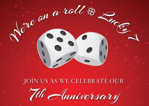 We're on a Roll – Lucky 7 – 7th Anniversary Celebration