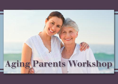 AGING PARENTS WORKSHOP