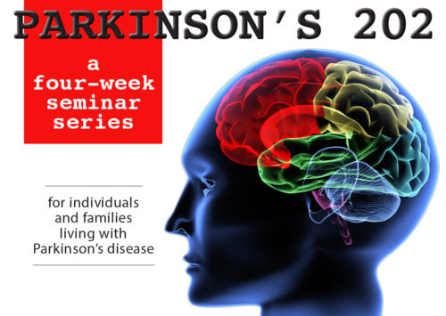 PARKINSON'S 202: A FOUR-WEEK SEMINAR SERIES