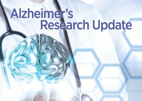 ALZHEIMER'S RESEARCH UPDATE