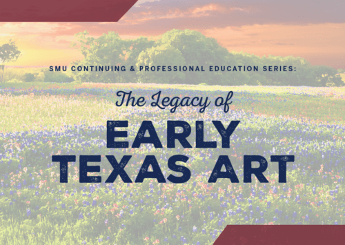 The Legacy of Early Texas Art