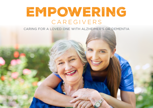 Empowering Caregivers: Caring For a Loved One With Alzheimer's or Dementia