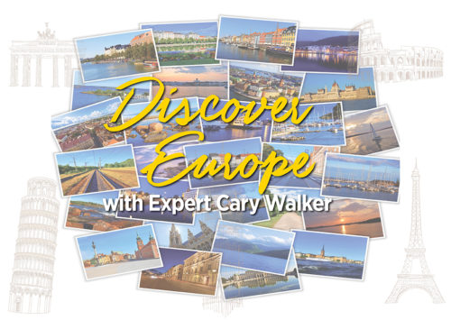 Discover Europe with Expert Cary Walker