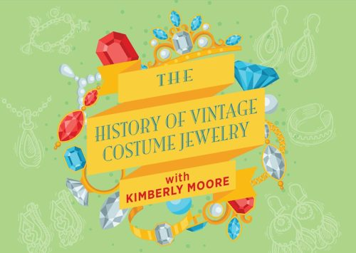 THE HISTORY OF VINTAGE COSTUME JEWELRY WITH KIMBERLY MOORE