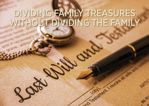 Dividing Family Treasures Without Dividing the Family