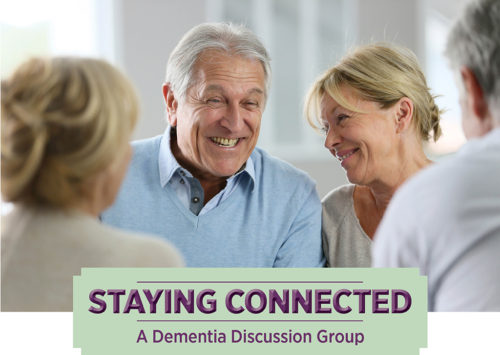 STAYING CONNECTED: A Dementia Discussion Group