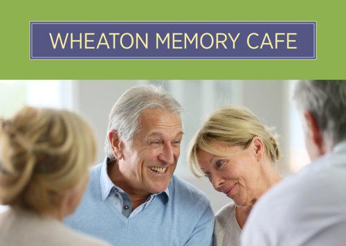 WHEATON MEMORY CAFE