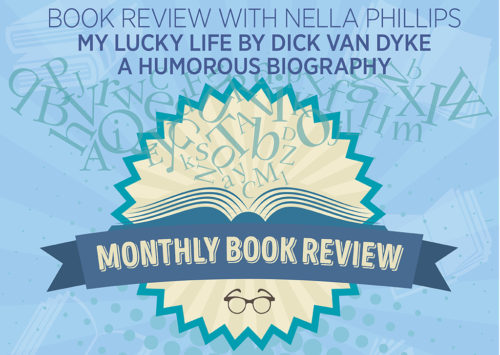 Book Review with Nella Phillips: My Lucky Life by Dick Van Dyke a Humorous Biography