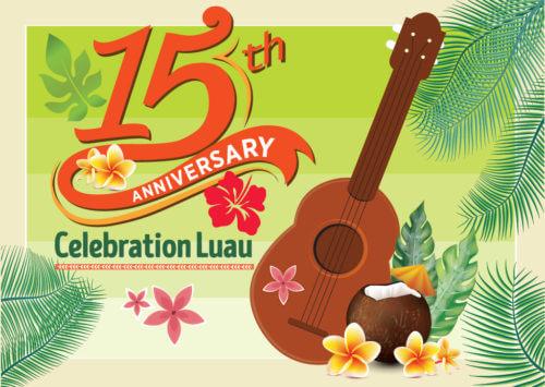 15th Anniversary Celebration Luau