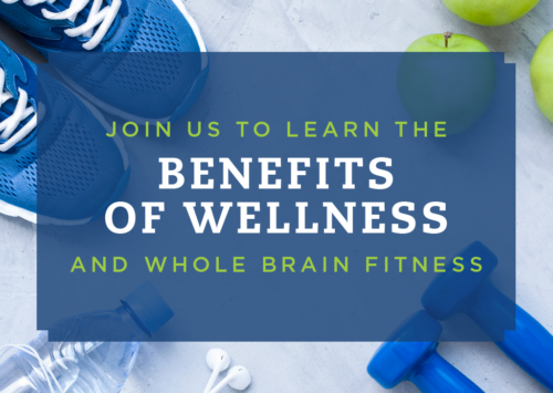 The Benefits of Wellness and Whole Brain Fitness