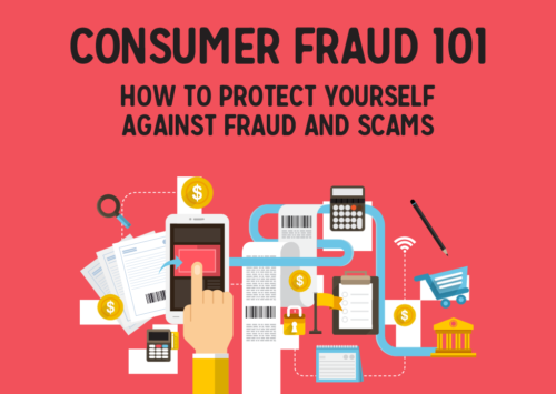 Consumer Fraud 101: How to Protect Yourself Against Fraud and Scams