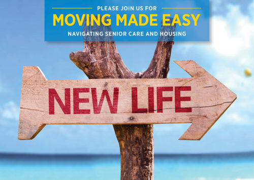 MOVING MADE EASY – NAVIGATING SENIOR CARE AND HOUSING