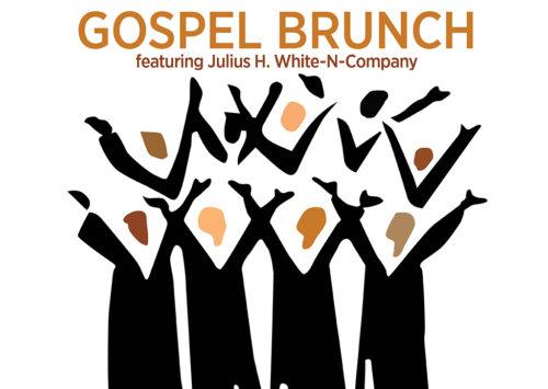 GOSPEL BRUNCH featuring Julius H. White-N-Company