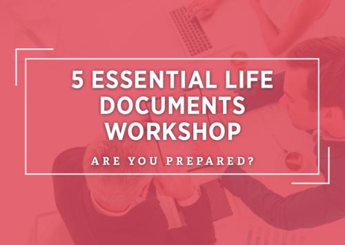5 Essential Life Documents Workshop