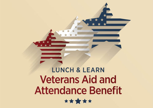 LUNCH & LEARN: Veterans Aid and Attendance Benefit