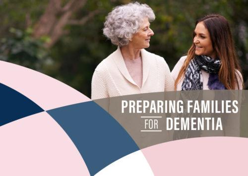 Preparing Families for Dementia