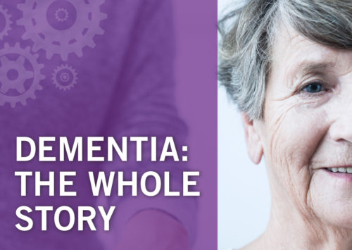 Dementia: The Whole Story