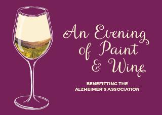 An Evening of Paint & Wine Benefitting the Alzheimer's Association