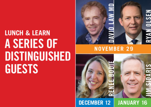 Lunch & Learn: A Series of Distinguished Guests