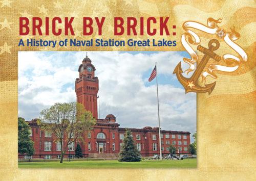 BRICK BY BRICK: A History of Naval Station Great Lakes
