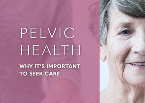 Pelvic Health: Why It's Important to Seek Care