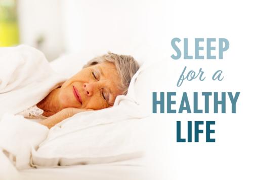 Sleep for a Healthy Life