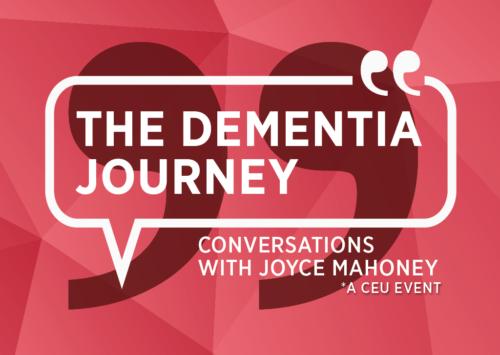 The Dementia Journey – Conversations with Joyce Mahoney