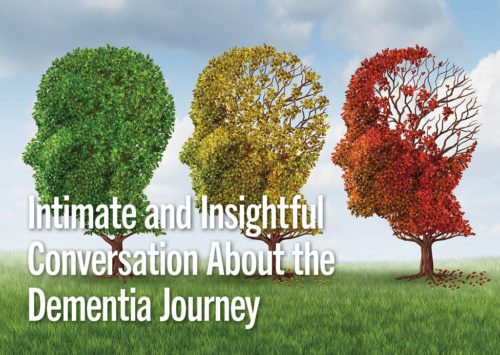 Intimate and Insightful Conversation About the Dementia Journey