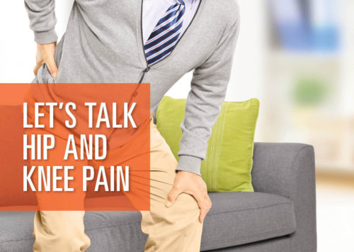 LET'S TALK HIP AND KNEE PAIN