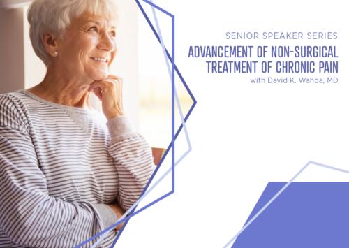 Senior Speaker Series: Advancement of Non-Surgical Treatment of Chronic Pain