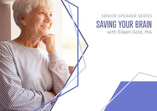 Senior Speaker Series: Saving Your Brain