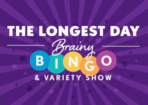 The Longest Day Brainy Bingo & Variety Show