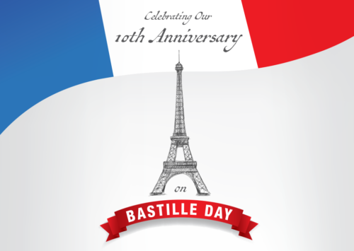CELEBRATING OUR 10TH ANNIVERSARY ON BASTILLE DAY