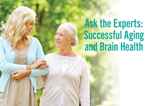 Ask the Experts: Successful Aging and Brain Health